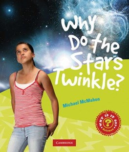 Why Do Stars Twinkle? by Michael McMahon (9780521743716) - PaperBack - Non-Fiction