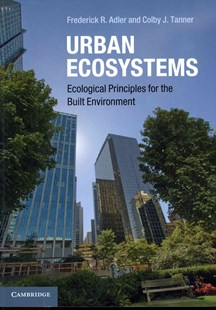 Urban Ecosystems by Frederick R. Adler, Colby J. Tanner, Frederick R. Adler, Colby J. Tanner (9780521746137) - PaperBack - Science & Technology Biology