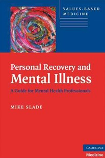 Personal Recovery and Mental Illness by Mike Slade, Mike Slade (9780521746588) - PaperBack - Reference Medicine