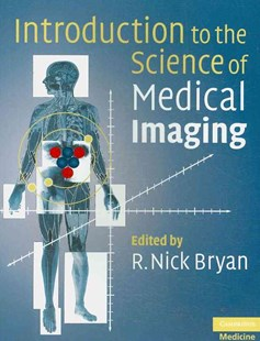 Introduction to the Science of Medical Imaging by R. Nick Bryan (9780521747622) - PaperBack - Reference Medicine