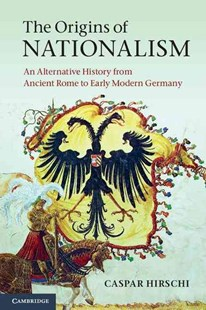 The Origins of Nationalism by Caspar Hirschi (9780521747905) - PaperBack - History European