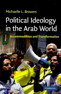Political Ideology in the Arab World by Michaelle L. Browers, Michaelle L. Browers (9780521749343) - PaperBack - History Middle Eastern