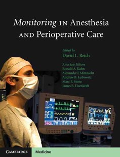 Monitoring in Anesthesia and Perioperative Care by David L. Reich, Ronald A. Kahn, Alexander J. C. Mittnacht, Andrew B. Leibowitz, Marc E. Stone, James B. Eisenkraft (9780521755986) - HardCover - Reference Medicine
