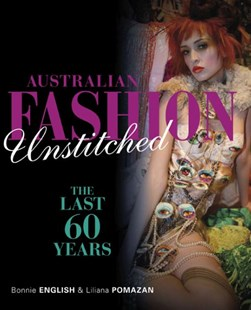 Australian Fashion Unstitched by Bonnie English, Liliana Pomazan (9780521756495) - PaperBack - Art & Architecture Art History
