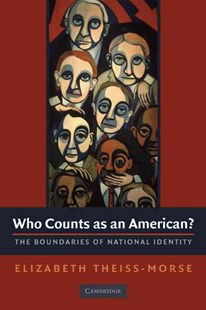 Who Counts as an American? by Elizabeth Theiss-Morse (9780521756952) - PaperBack - Philosophy Modern