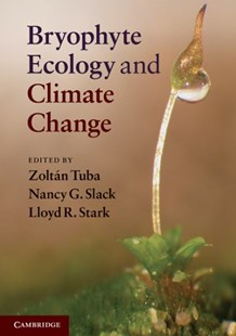 Bryophyte Ecology and Climate Change by Zoltán Tuba, Nancy G. Slack, Lloyd R. Stark (9780521757775) - PaperBack - Science & Technology Biology