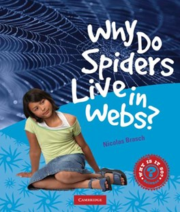 Why Do Spiders Live in Webs? by Nicholas Brasch (9780521759762) - PaperBack - Non-Fiction