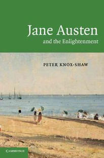 Jane Austen and the Enlightenment by Peter Knox-Shaw (9780521759977) - PaperBack - History European