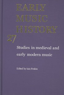 Early Music History: Volume 27 by Iain Fenlon (9780521760034) - HardCover - Entertainment Music General