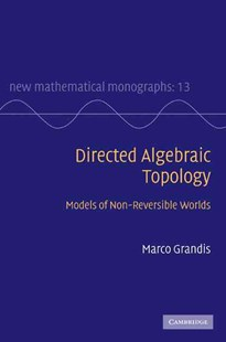 Directed Algebraic Topology by Marco Grandis (9780521760362) - HardCover - Science & Technology Mathematics