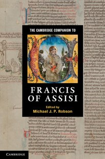 The Cambridge Companion to Francis of Assisi by Michael J. P. Robson (9780521760430) - HardCover - Biographies General Biographies