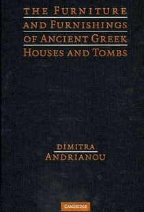 The Furniture and Furnishings of Ancient Greek Houses and Tombs by Dimitra Andrianou (9780521760874) - HardCover - Art & Architecture Art History