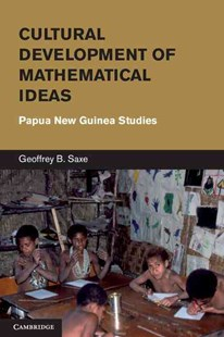 Cultural Development of Mathematical Ideas by Geoffrey B. Saxe (9780521761666) - HardCover - Education Trade Guides