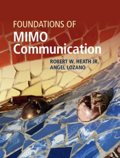 Foundations of MIMO Communication by Robert W. (University of Texas Heath Jr.Austin), Angel (Universitat Pompeu Fabra LozanoBarcelona) (9780521762281) - HardCover - Computing Networking