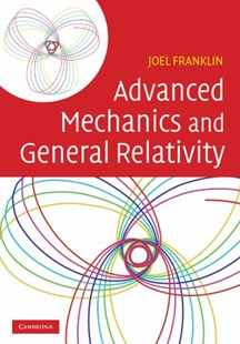 Advanced Mechanics and General Relativity by Joel Franklin (9780521762458) - HardCover - Science & Technology Astronomy