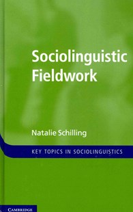 Sociolinguistic Fieldwork by Natalie Schilling (9780521762922) - HardCover - Reference