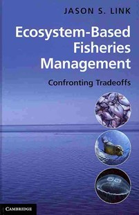 Ecosystem-Based Fisheries Management by Jason Link (9780521762984) - HardCover - Business & Finance Organisation & Operations