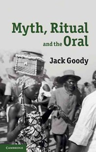 Myth, Ritual and the Oral by Jack Goody (9780521763011) - HardCover - History
