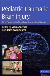 Pediatric Traumatic Brain Injury by Vicki Anderson, Keith Owen Yeates (9780521763325) - HardCover - Reference Medicine