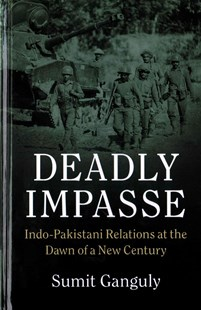 Deadly Impasse by Sumit Ganguly (9780521763615) - HardCover - History Asia