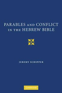 Parables and Conflict in the Hebrew Bible by Jeremy Schipper (9780521764629) - HardCover - History Ancient & Medieval History