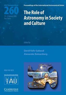 The Role of Astronomy in Society and Culture (IAU S260) by David Valls-Gabaud, Alexander Boksenberg (9780521764773) - HardCover - Science & Technology Astronomy