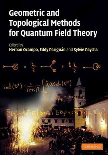 Geometric and Topological Methods for Quantum Field Theory by Hernan Ocampo, Eddy Pariguan, Sylvie Paycha (9780521764827) - HardCover - Science & Technology Mathematics
