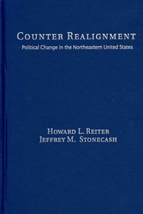 Counter Realignment by Howard L. Reiter, Jeffrey M. Stonecash (9780521764865) - HardCover - Politics Political Issues