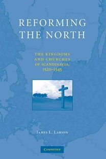 Reforming the North by James L. Larson (9780521765145) - HardCover - History European