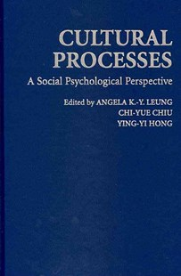 Cultural Processes by Angela K.-y. Leung, Chi-yue Chiu, Ying-yi Hong (9780521765237) - HardCover - Social Sciences Psychology