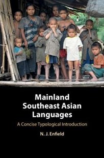 Mainland Southeast Asian Languages by N. J. Enfield (9780521765442) - HardCover - Reference