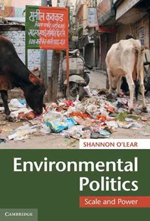 Environmental Politics by Shannon O'Lear (9780521765763) - HardCover - Business & Finance Ecommerce