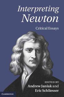 Interpreting Newton by Andrew Janiak, Eric Schliesser (9780521766180) - HardCover - Biographies General Biographies