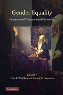 Gender Equality by Linda C. McClain, Joanna L. Grossman (9780521766470) - HardCover - Reference Law
