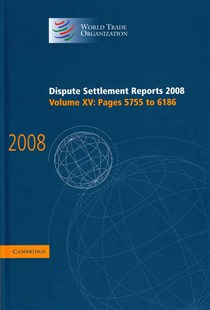 Dispute Settlement Reports 2008: Volume 15, Pages 5755-6186 by World Trade Organization (9780521766791) - HardCover - Reference Law