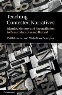 Teaching Contested Narratives by Zvi Bekerman, Michalinos Zembylas (9780521766890) - HardCover - Education Trade Guides