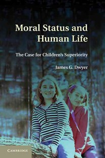 Moral Status and Human Life by James G. Dwyer (9780521766913) - HardCover - Philosophy Modern
