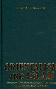 Orientalism and Islam by Michael Curtis (9780521767255) - HardCover - History European