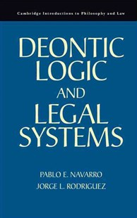 Deontic Logic and Legal Systems by Pablo E. Navarro, Jorge L. Rodríguez (9780521767392) - HardCover - Philosophy