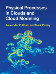 Physical Processes in Clouds and Cloud Modeling by Alexander P. Khain, Mark Pinsky (9780521767439) - HardCover - Science & Technology Environment