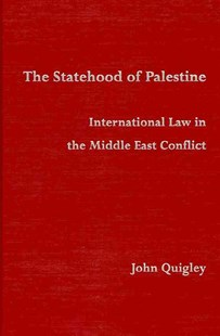 The Statehood of Palestine by John Quigley (9780521768115) - HardCover - History Middle Eastern