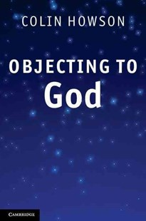 Objecting to God by Colin Howson (9780521768351) - HardCover - Philosophy Modern