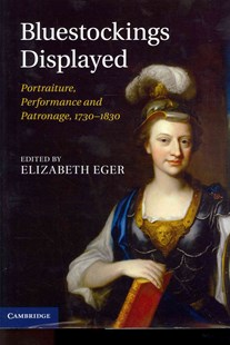Bluestockings Displayed by Elizabeth Eger (9780521768801) - HardCover - Art & Architecture Art History