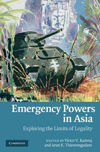 Emergency Powers in Asia by Victor V. Ramraj, Arun K. Thiruvengadam (9780521768900) - HardCover - Politics Political Issues