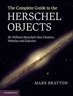 The Complete Guide to the Herschel Objects by Mark Bratton (9780521768924) - HardCover - Biographies General Biographies