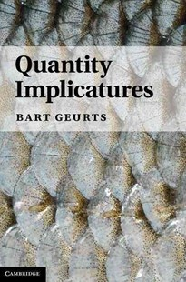 Quantity Implicatures by Bart Geurts (9780521769136) - HardCover - Reference