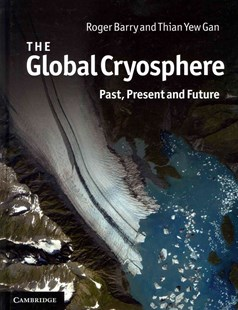 The Global Cryosphere by Roger Barry, Thian Yew Gan (9780521769815) - HardCover - Science & Technology Environment