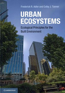 Urban Ecosystems by Frederick R. Adler, Colby J. Tanner (9780521769846) - HardCover - Science & Technology Biology