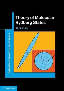 Theory of Molecular Rydberg States by M. S. Child (9780521769952) - HardCover - Science & Technology Chemistry