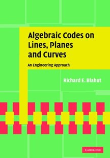 Algebraic Codes on Lines, Planes, and Curves by Richard E. Blahut, Richard E. Blahut (9780521771948) - HardCover - Computing Networking